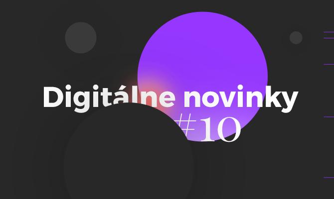 Digitálne novinky #10