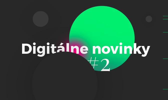 Digitálne novinky #2