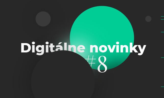 Digitálne novinky #8