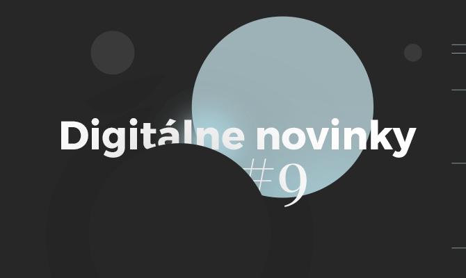 Digitálne novinky #9